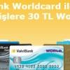 Vakıfbank Worldcard'a 30 TL Worldpuan Hediye