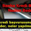 Banka Kredi Başvurusu Neden Reddedilir