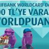 Vakıfbank Worldcard'dan 100 TL'ye Kadar Hediye Worldpuan