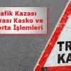 Trafik Kazası Sonrası Kasko ve Sigorta İşlemleri