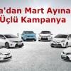 Toyota'dan Mart Ayına Özel Üçlü Kampanya