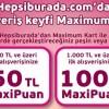 Hepsiburada.com' dan Maximum Kart İle Yapacağınız Alışverişlerinize MaxiPuan Hediye