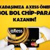 Axess'e Arkadaşını Getirenler 1.500 TL'ye Kadar Chip-Para Kazanıyor