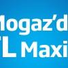 Maximum kart ile Mogaz'da 20 TL Maxipuan