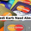Kredi kartı nasıl alınır