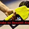 Dizel Araba mı Benzinli Araba mı