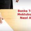Banka Teminat Mektubu Nedir, Nasıl Alınır
