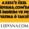 Axess'e Özel Lidyana.com'da 6 Taksit ve Yüzde 15 İndirim Kampanyası