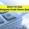 Gelir Belgesiz Kredi Veren Bankalar 2016