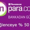 Enpara.com'dan Eğlenceye % 50 İndirim