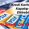 Kredi Kartımı Nasıl Kapatıp İptal Ettirebilirim