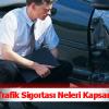 Trafik Sigortası Neleri Kapsar