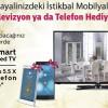 İstikbal Mobilyalarda Televizyon ve Telefon Hediye