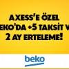 Axess Karta Özel Beko'da +5 Taksit ve 2 Ay Erteleme