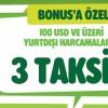 Bonus Karta Özel 100 USD ve Üzeri Yurtdışı Harcamalarına 3 Taksit