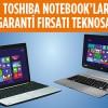 Teknosa'da Tüm Toshiba Notebook'lar5 Yıl Garantili