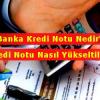 Banka Kredi Notu Nedir, Nasıl Yükseltilir