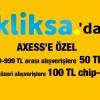 Kliksa'dan Axess'e Özel 100 TL Chip-Para!