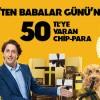 Axess'ten Babalar Gününe Özel 50 TL'ye Kadar Chip Para