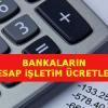 Bankaların Hesap İşletim Ücretleri
