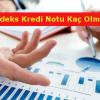 Findeks Kredi Notu Kaç Olmalı