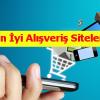En İyi En Güvenilir Alışveriş Siteleri
