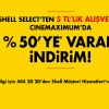 Shell'den 5 TL'lik Alışverişe Cinemaximum'da Yüzde 50 İndirim