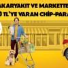 Axess'ten Akaryakıt ve Market Harcamalarına 50 TL Chip Para