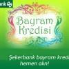 Şekerbank Bayram Kredisi