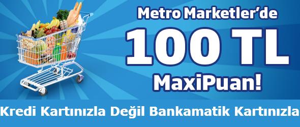 İşbankası Bankamatik Kartına Metro Marketlerde 100 TL Maxipuan