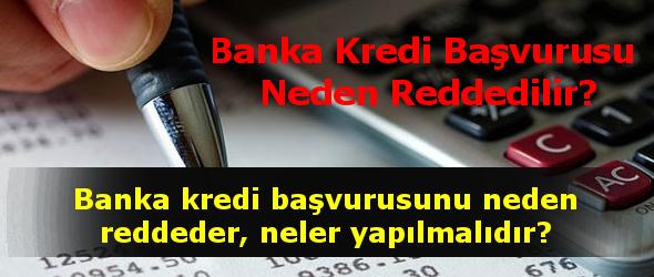 banka kredi başvurusu kabul edilmedi