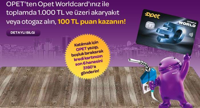 Opet WorldCard 100 TL İndirim